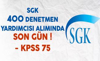 Sosyal Güvenlik Kurumu (SGK) 400 Denetmen Yardımcısı Alımında Son Gün !