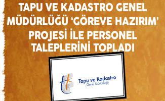 Tapu ve Kadastro Genel Müdürlüğü Göreve Hazırım Projesi İle Personel Taleplerini Topladı