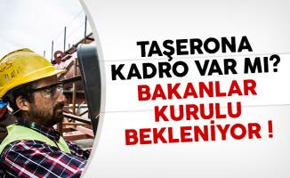 Taşerona kadro var mı? 16 Ocak Bakanlar Kurulu kararları bekleniyor