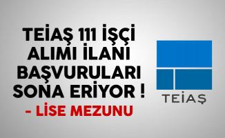 TEİAŞ 111 işçi alımı ilanı başvuruları sona eriyor