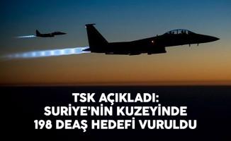 TSK Açıkladı: 198 DEAŞ Hedefi Vuruldu
