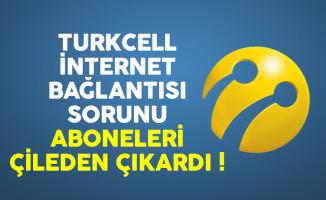 Turkcell internet bağlantısı sorunu aboneleri çileden çıkardı
