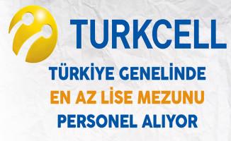 Turkcell Türkiye Genelinde En Az Lise Mezunu Yüzlerce Personel Alıyor