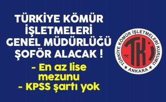 Türkiye Kömür İşletmeleri En Az Lise Mezunu KPSS Şartsız Şoför Alım İlanı Yayınladı
