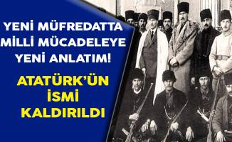 Yeni Müfredatta Milli Mücadeleye Yeni Anlatım (Atatürk'ün İsmi Kaldırıldı)