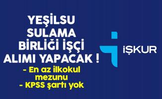 Yeşilsu Sulama Birliği işçi alımı ilanı yayımlandı