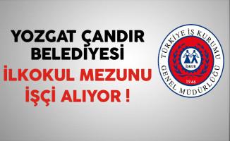 Yozgat Çandır Belediyesi İlkokul Mezunu İşçi Alıyor