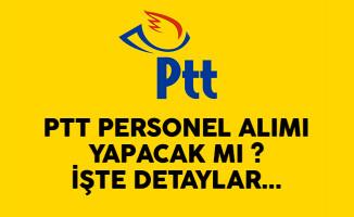 2017 PTT personel alımı ilanı yayınlanacak mı? İşte detaylar...