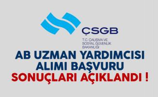 Çalışma Bakanlığı (ÇSGB) AB uzman yardımcısı alımı başvuru sonuçları açıklandı