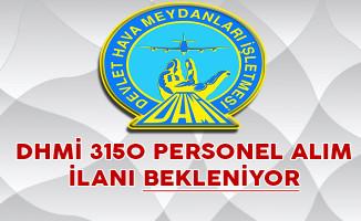 Devlet Hava Meydanları İşletmesi (DHMİ) 3150 Personel Alım İlanı Bekleniyor