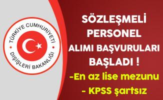 Dışişleri Bakanlığı KPSS Şartsız Sözleşmeli Memur Personel Alımı Başvuruları Başladı