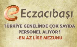 Eczacıbaşı Türkiye Genelinde Çok Sayıda Personel Alıyor