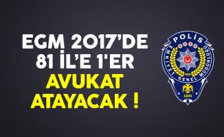 EGM 2017'de 81 İl'e 1'er Avukat Atayacak