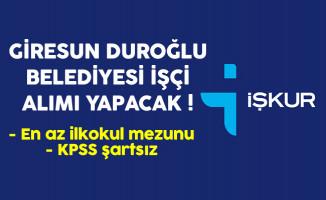Giresun Duroğlu Belediyesi En Az İlkokul Mezunu İşçi Alıyor