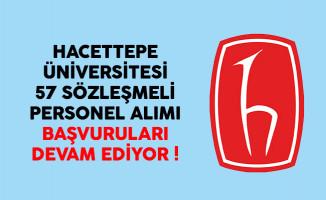 Hacettepe Üniversitesi 57 sözleşmeli personel alımı başvuruları devam ediyor