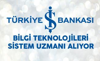 İş Bankası Bilgi Teknolojileri Sistem Uzmanı Alıyor