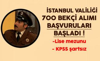 İstanbul Valiliği 700 Bekçi Alımı Başvuruları Başladı !