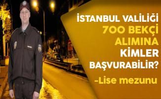 İstanbul Valiliği 700 Bekçi Alımına Kimler Başvurabilir ?