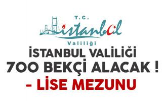 İstanbul Valiliği lise mezunu 700 bekçi alımı yapacak
