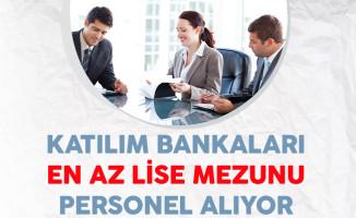 Katılım Bankaları En Az Lise Mezunu Personel Alıyor