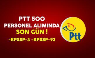 PTT 500 Sözleşmeli Personel Alımı Başvurularında Son Gün !