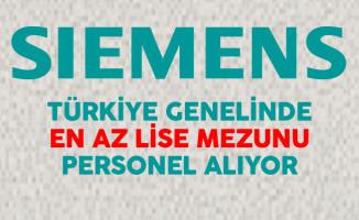 Siemens Türkiye Genelinde En Az Lise Mezunu Personel Alıyor