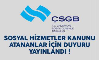 Sosyal Hizmetler Kanunu kapsamında Çalışma Bakanlığı'na (ÇSGB) atananlar için duyuru