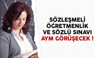 Sözleşmeli Öğretmenlik ve Sözlü Sınavı AYM Görüşecek