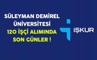 Süleyman Demirel Üniversitesi 120 İşçi Alımında Son Günler !