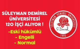 Süleyman Demirel Üniversitesi 120 İşçi Alıyor !