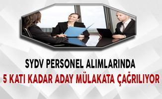 SYDV Personel Alımlarında 5 Katı Kadar Aday Mülakata Çağrılıyor