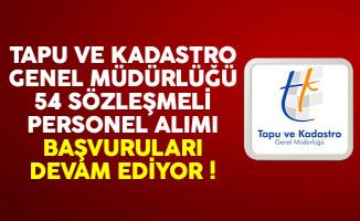 Tapu Kadastro Genel Müdürlüğü 54 sözleşmeli personel alımı başvuruları devam ediyor