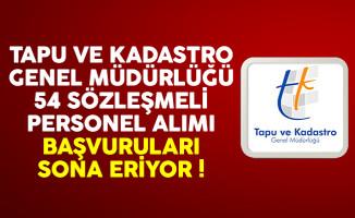 Tapu ve Kadastro 54 sözleşmeli personel alımı başvuruları sona eriyor !