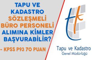Tapu ve Kadastro Genel Müdürlüğü Büro Personeli Alımına Kimler Başvurabilir?