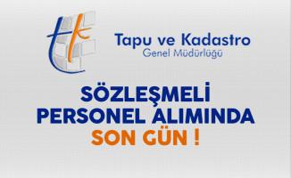 Tapu ve Kadastro Genel Müdürlüğü Sözleşmeli Personel Alımında Son Gün !
