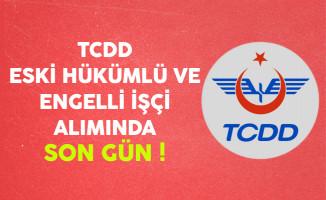 TCDD Engelli ve Eski Hükümlü İşçi Alımında Son Gün !