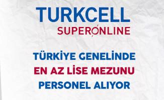 Turkcell Superonline En Az Lise Mezunu Personel Alıyor
