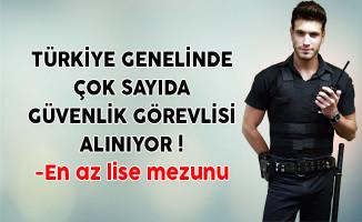 Türkiye Genelinde Çok Sayıda Güvenlik Görevlisi Alınıyor