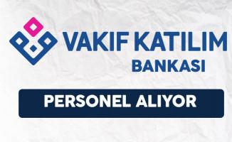 Vakıf Katılım Bankası Personel Alım İlanı 2017