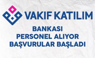 Vakıf Katılım Bankası Personel Alıyor
