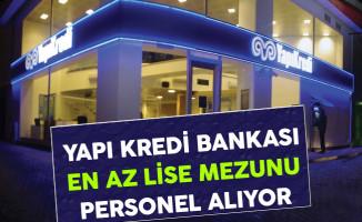 Yapı Kredi Bankası En Az Lise Mezunu Personel Alım İlanı 2017