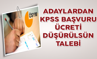 Adaylardan KPSS Başvuru Ücretinin Düşürülmesi Talebi