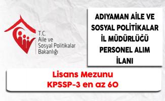 Adıyaman Aile ve Sosyal Politikalar İl Müdürlüğü ASDEP Personel Alım İlanı
