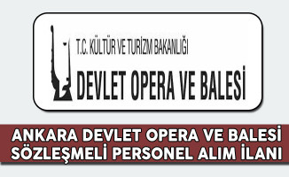 Ankara Devlet Opera ve Balesi Müdürlüğü Personel Alım İlanı