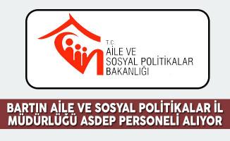 Bartın Aile ve Sosyal Politikalar İl Müdürlüğü ASDEP Personeli Alıyor