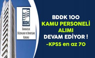 BDDK 100 Kamu Personeli Alımı Başvuruları Devam Ediyor