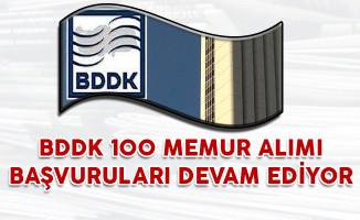 BDDK 100 Memur Alımı Başvuruları Devam Ediyor