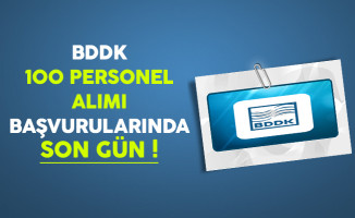 BDDK 100 Personel Alımı Başvurularında Son Gün !