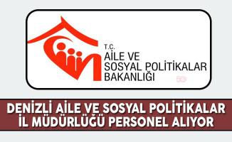 Denizli Aile ve Sosyal Politikalar İl Müdürlüğü ASDEP Personel Alım İlanı