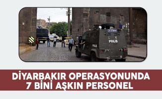Diyarbakır Operasyonu 7 Bini Aşkın Personelle Devam Ediyor